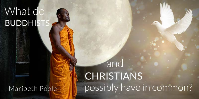 what-do-buddhists-and-christians-possibly-have-in-common