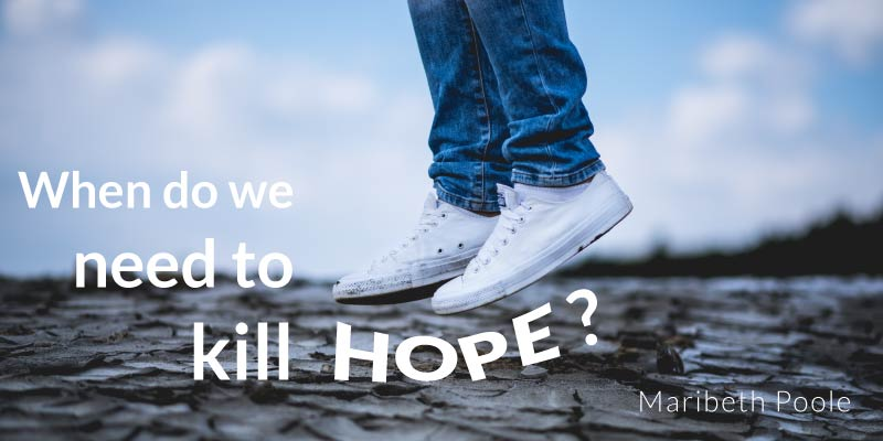 when-do-we-need-to-kill-hope