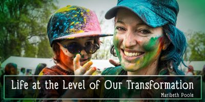 life-at-the-level-of-our-transformation