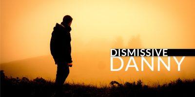 dismissive-danny